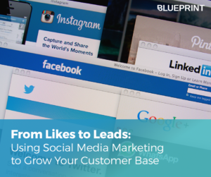 From Likes to Leads | Using Social Media to Grow Your Customer Base | Blueprint