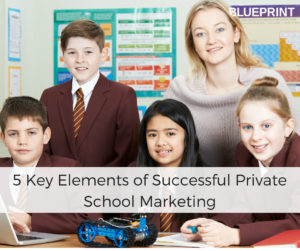 Private School Marketing Teachers and Students in Private School | Blueprint Digital