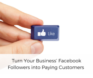 Turn Your Business' Facebook Followers into Paying Customers | Blueprint